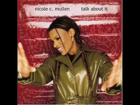 Nicole C  Mullen-Talk About It with lyrics