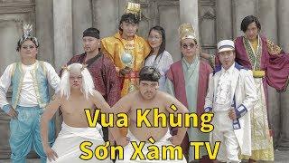 Nhạc Chế Sơn Xàm - Vua Khùng 2(Chế Tác Phan Nam)- Nhạc Chế Hay Nhất Việt Nam