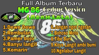 #MG86#AbahLaLa MG 86 Full album //Dewe dewe(Abah Lala) - Rembulan - Pamer bojo // Terbaru 2019