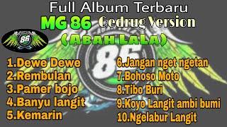MG86 AbahLaLa MG 86 Full album Dewe dewe Rembulan Pamer bojo Terbaru 2019