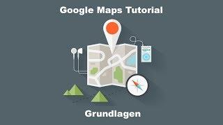 Google Maps | Grundlagen | Erste Schritte