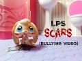 LPS: Scars (bullying video)