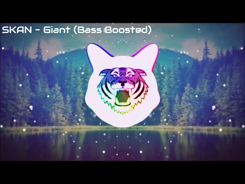 SKAN - Giant (Bass Boosted)