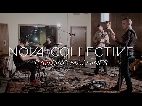 "Nova Collective ""Dancing Machines"" (LIVE PERFORMANCE)"