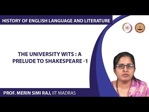 Lecture 5 - The University Wits : A Prelude to Shakespeare