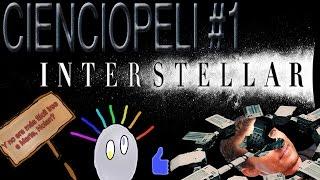 INTERSTELLAR: Agujeros negros y Relatividad de andar por casa | CIENCIOPELI #1 (SIN SPOILERS)