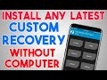 - How to Install Custom Recovery On Android without PC | TWRP &more | With Root | In Hindi