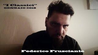 Federico Frusciante: I Classici (Gennaio 2018)