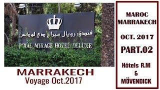 MAROC 2017. Part 02. Hôtels ROYAL MIRAGE et  MÔVENDICK à Marrakech. Voir descriptif (Hd 1080p50)