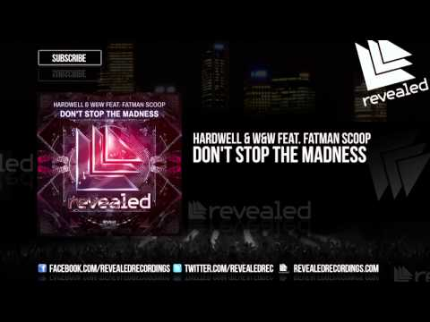 Hardwell & W&W feat. Fatman Scoop -Don't Stop The Madness [OUT NOW!]