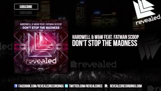 hardwell ww feat fatman scoop dont stop the madness out now