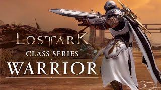 Lost Ark: Classes Series - Warrior (NA and EU)