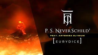 NeverSchild' - Eurydice [feat. Artemisa Elysium]