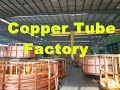 Copper Tube factory pipe  plant processing supplier manufacturing production line
