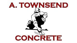 A. Townsend Concrete - Concrete Contractor - Solano County & Yolo County