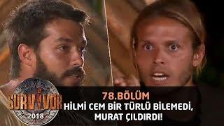 Hilmi Cem bir türlü bilemedi, Murat Ceylan çıldırdı!| 78.Bölüm | Survivor 2018 Video