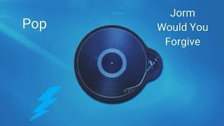 Jorm - Would You Forgive (Pop Music)