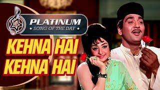 Platinum song of the day Kehna Hai Kehna Hai कहना है कहना है 23rd Aug Kishore Kumar