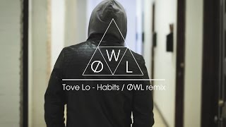 Tove Lo - Habits / ØWL Remix