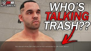 "Wwe 2k18 my career mode - ep 10 - ""who's talking trash??"""