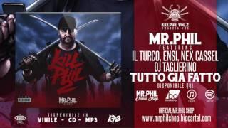MR.PHIL ft. IL TURCO, ENSI, NEX CASSEL - TUTTO GIA FATTO