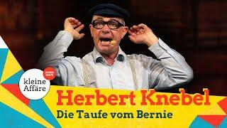 Herbert Knebel – Die Taufe vom Bernie