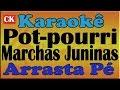 Pot Pourri De Marchas Juninas Fogo Sem Fuzil - Esquenta Moreninha - Pra Tirar Coco - Karaoke
