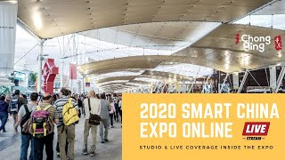 Let's Talk China Live Coverage Of 2020 Smart China Expo 2020 Online