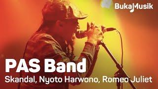 PAS Band - Skandal, Nyoto Harwono & Romeo and Juliet | BukaMusik