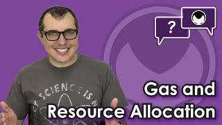 Ethereum Q&A: Gas and resource allocation