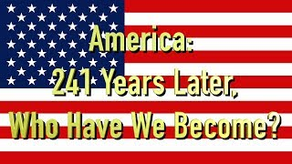 """America: 241 Years Later, Who Have We Become?"" -- TWNow Episode_16"