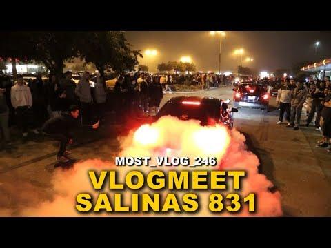 VLOGMEET SALINAS 831 ( MOST VLOG 246 )