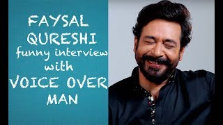 Faysal Qureshi funny interview with Voice Over Man