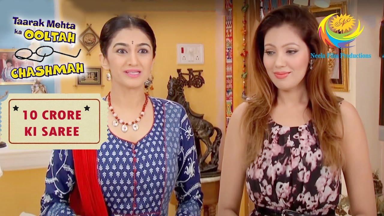 Daya's Wish To Wear The Expensive Saree | Taarak Mehta Ka Ooltah Chashmah | 10 Crore Ki Saree