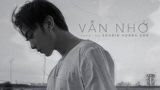 Vẫn Nhớ - Soobin Hoàng Sơn | Cover
