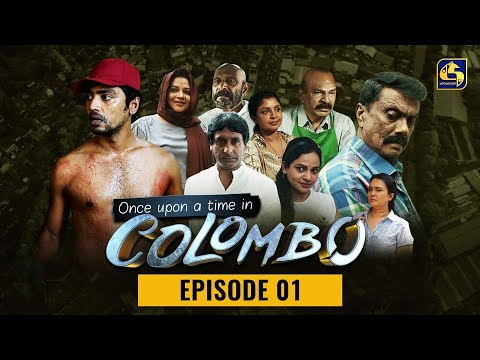 Download Once upon a time in COLOMBO ll Episode 01 ||  16th October 2021