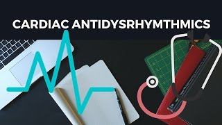 Cardiac Antidysrhythmics