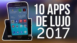 10 APPS de LUJO para android MAYO 2017
