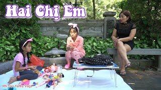 Câu Chuyện Hai Chị Em - Chị Em Phải Biết Yêu Thương Nhau - MN Toys Family Vlogs