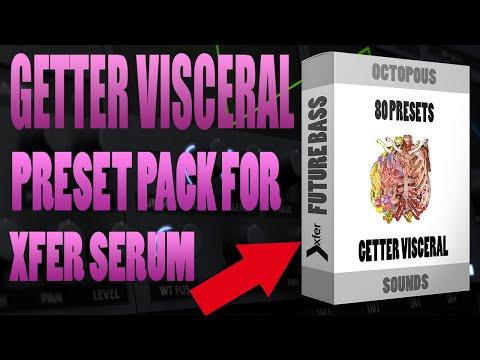 OFFICIAL GETTER VISCERAL PRESET PACK FOR XFER SERUM !! 80 PRESETS DOWNLOAD !!
