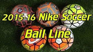 2015/16 Nike Soccer Ball/Football Line Comparison(, 2015-11-17T22:00:00.000Z)