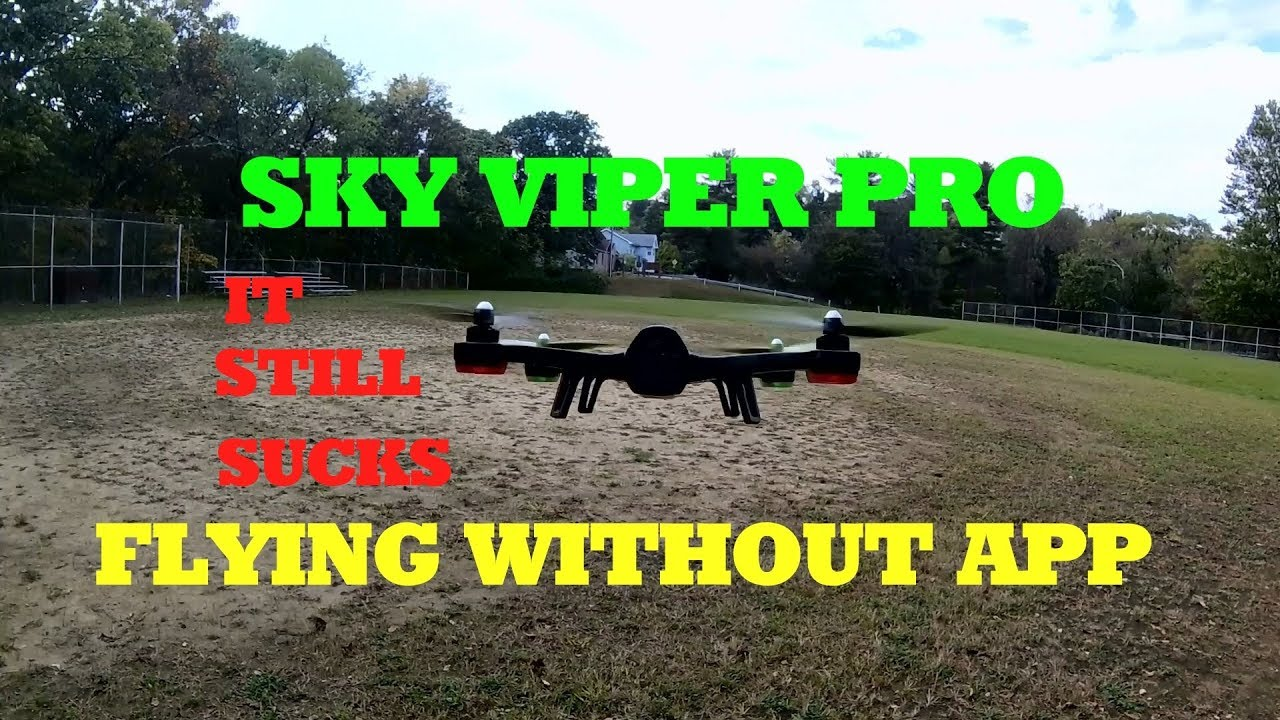 Sky Viper App >> Sky Viper Pro Drone Flying Without The App It Still Sucks Youtube