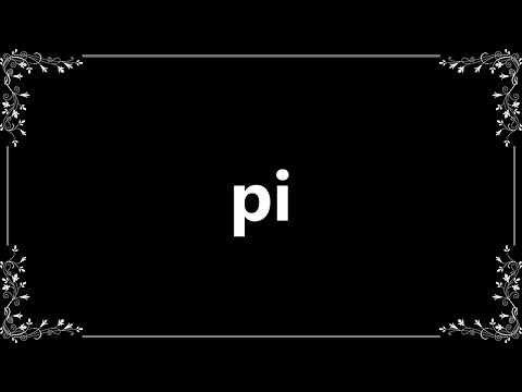 Pi - Definition and How To Pronounce