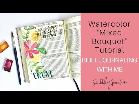 Bible Journaling With Me- Watercolor Mixed Bouquet Tutorial