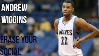 Andrew Wiggins Mix - Erase Your Social - 2017