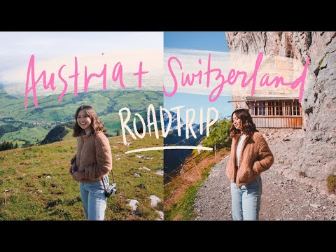 Austria + Switzerland: A Roadtrip With Friends