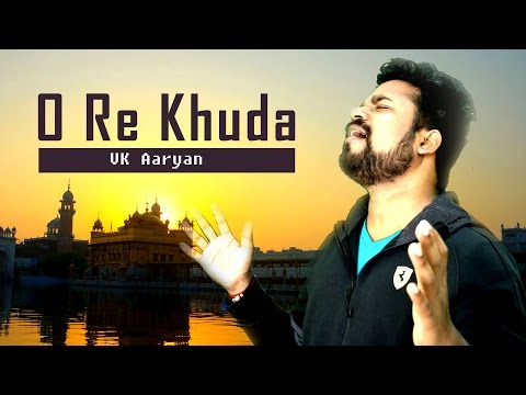 O Re Khuda (Official Video) | VK Aaryan
