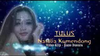 Download lagu Natalia Kumendong - Tulus. By 3 Dara. Cipt Irawan Mamonto