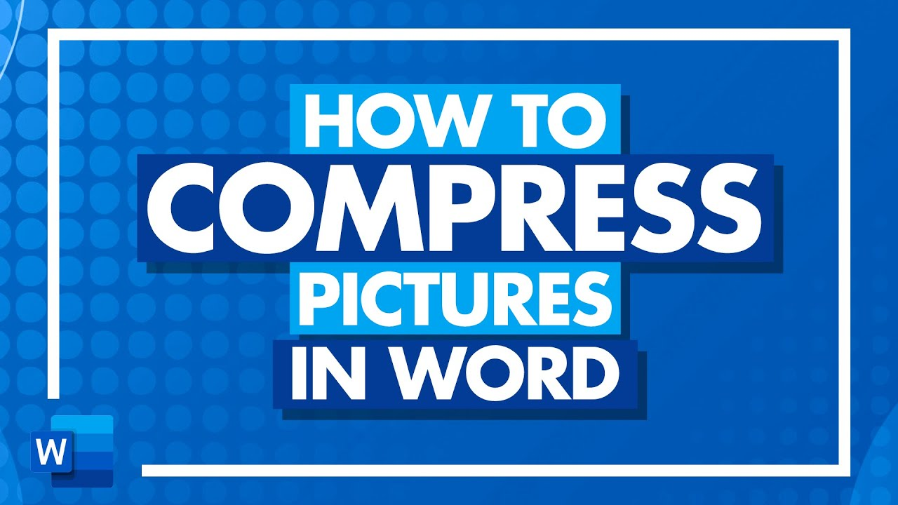 How to Compress Pictures in Microsoft Word: Reduce Image Size