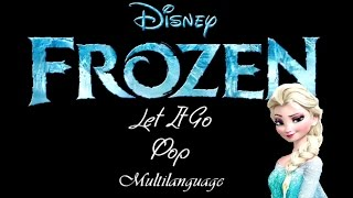Frozen - Let It Go Pop (Multilanguage)